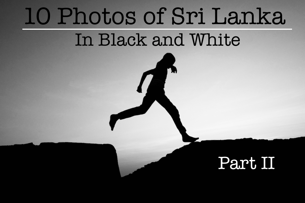 10 Photos of Sri Lanka in Black and White